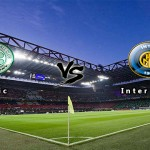 Prediksi Skor Celtic Vs Inter 20 Februari 2015