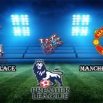 Prediksi Skor Crystal Palace Vs Manchester Utd 31 Oktober 2015