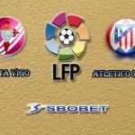Prediksi Skor Celta Vigo vs Atletico Madrid 11 Januari 2016