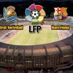 Prediksi Skor Real Sociedad vs Barcelona 10 April 2016