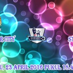 Prediksi Skor Manchester City vs Stoke City 23 April 2016