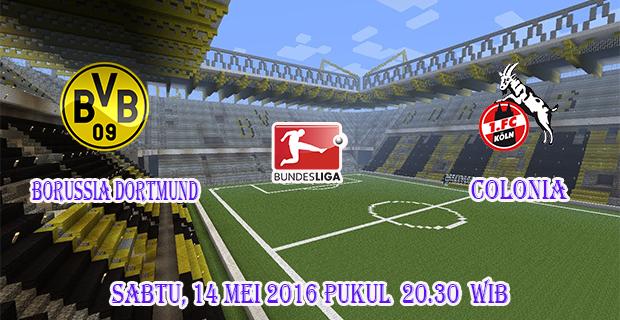 Prediksi Skor Borussia Dortmund vs Colonia 14 Mei 2016