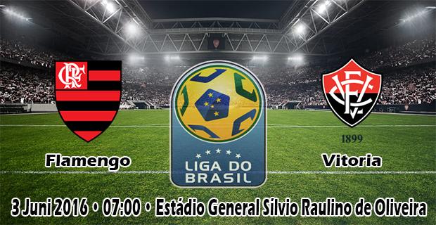 Prediksi Skor Flamengo Vs Vitoria 3 Juni 2016