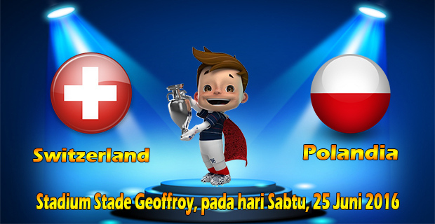 Prediksi Skor Switzerland Vs Polandia 25 Juni 2016