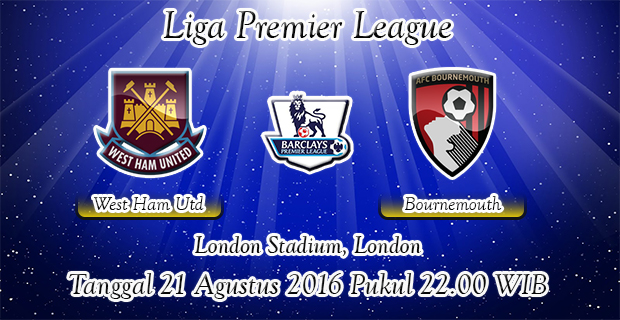 Prediksi Skor West Ham Vs Bournemouth 21 Agustus 2016