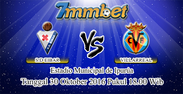 Prediksi Skor Eibar Vs Villarreal 30 Oktober 2016