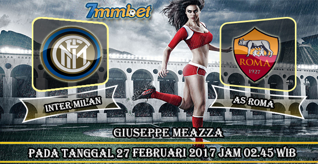 Prediksi Skor Inter Milan vs AS Roma 27 Februari 2017