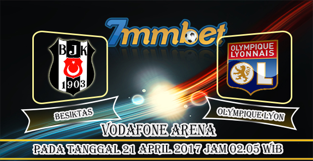 Prediksi Skor Besiktas Vs Olympique Lyon 21 April 2017