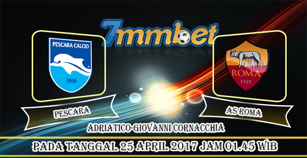 Prediksi Skor Pescara Vs AS Roma 25 April 2017