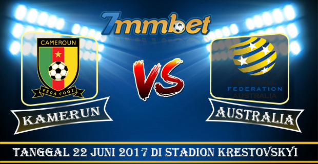 Prediksi Skor Kamerun Vs Australia 22 Juni 2017